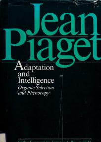 Cover of: Adaptation and intelligence | Jean Piaget