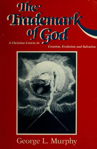 The trademark of God by George L. Murphy