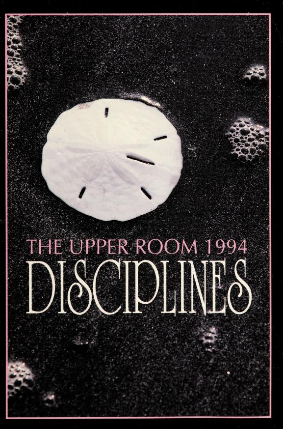 The Upper Room Disciplines, 1994 by Upper Room Books
