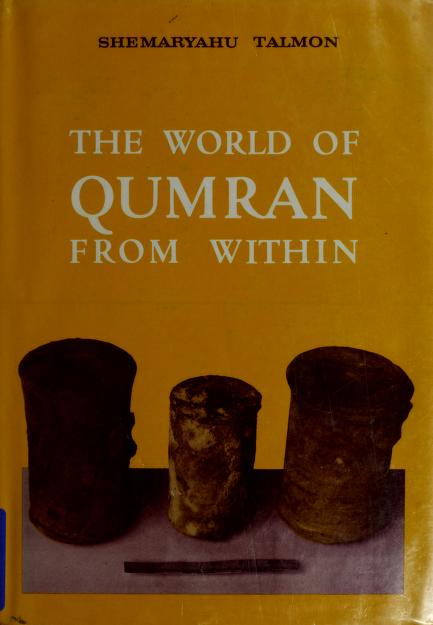 The world of Qumran from within by Shemaryahu Talmon
