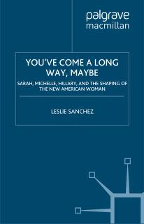 You've come a long way, maybe by Leslie Sanchez